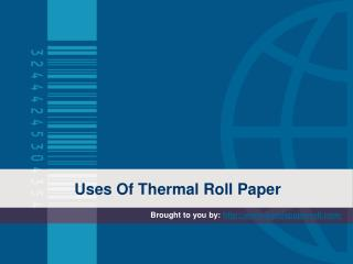 Uses Of Thermal Roll Paper