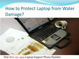 1800-251-4919 How to Protect Laptop from Water Damage?