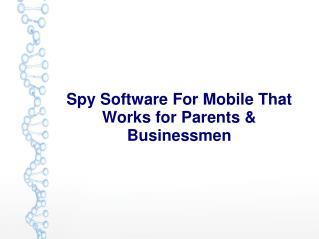 Spy Software For Mobile That Works for Parents & Businessmen