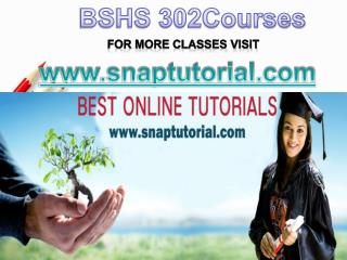 BSHS 302 Academic Success /snaptutorial
