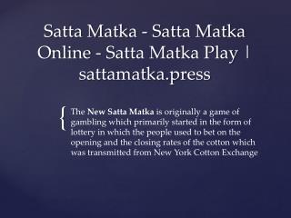 Satta Matka Play | sattamatka.press - Satta Matka - Satta Matka Online