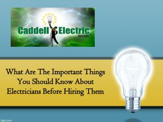 What Are The Important Things You Should Know About Electricians Before Hiring Them