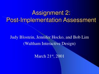Assignment 2:  Post-Implementation Assessment