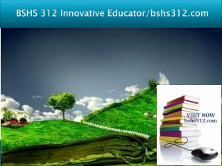 BSHS 312 Innovative Educator/bshs312.com