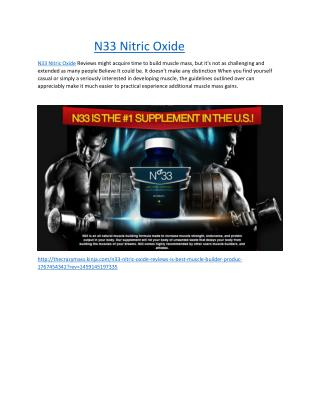 http://thecrazymass.soup.io/post/681815119/N33-Nitric-Oxide-Reviews-Is-Best-Muscle
