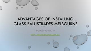 Advantages Of Installing Glass Balustrades Melbourne