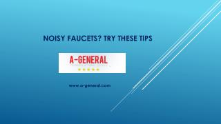 Try Our Helpful Tips For Noisy Faucets