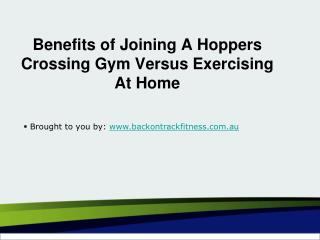 Benefits of Joining A Hoppers Crossing Gym Versus Exercising At Home