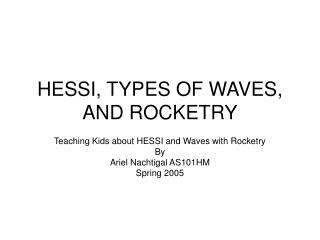 HESSI, TYPES OF WAVES, AND ROCKETRY