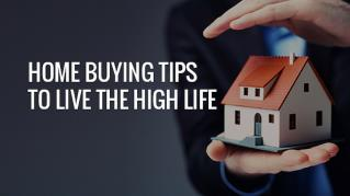 11 Best Home Buying Tips to Live The High Life