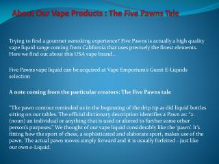 About Our Vape Products : The Five Pawns Tale