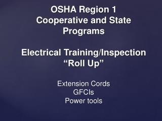 OSHA Region 1 Cooperative and State Programs  Electrical Training