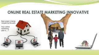 ONLINE REAL ESTATE MARKETING INNOVATIVE