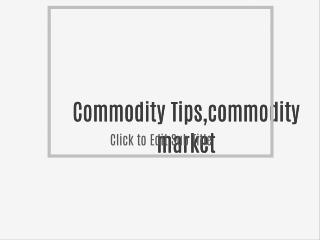 Commodity Tips,commodity market