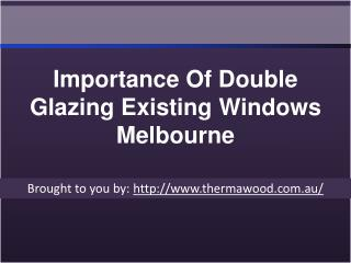 Importance Of Double Glazing Existing Windows Melbourne