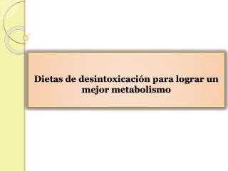 Dietas de desintoxicación para lograr un mejor metabolismo