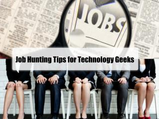Job Hunting Tips for Technology Geeks