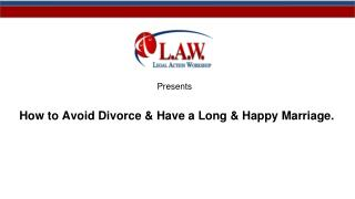 How to Avoid Divorce and have a Long & Happy Marriage