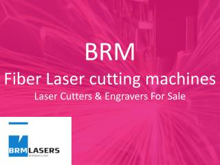 BRM Fiber Laser cutting machines | Laser Cutters & Engravers For Sale