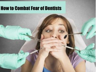 How to Combat Fear of Dentists