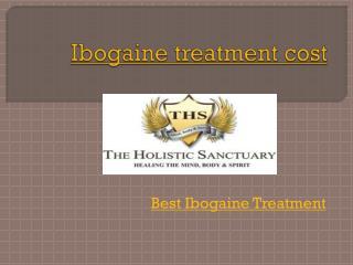 ibogaine treatment,Ibogaine clinics,Ibogaine Cost,ibogaine centers