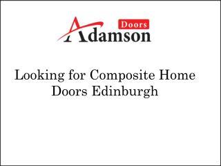 Looking for Composite Home Doors Edinburgh