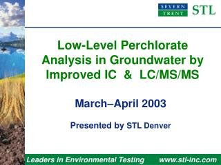 Low-Level Perchlorate Analysis in Groundwater by  Improved IC    LC