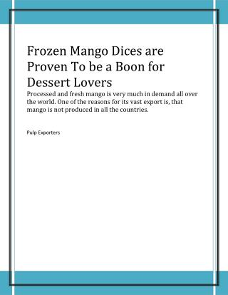 Why Frozen Mango Dices are Proving To be a Boon for Dessert Lovers?
