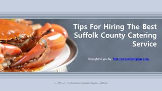 Tips For Hiring The Best Suffolk County Catering Service