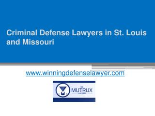 Criminal Defense Lawyers in St. Louis and Missouri - www.tysonmutrux.com