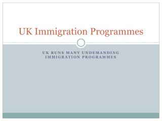 UK Runs Many Undemanding Immigration Programmes