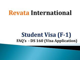 Revata International - Student Visa FAQ's DS-160 - Former Visa Specialist-Sanjay Kaushik
