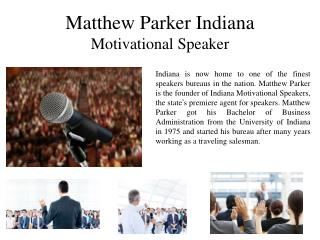 Matthew Parker Indiana - Motivational Speaker