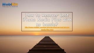 How to Recover Lost iPhone Media Files with No Hassle