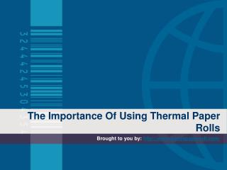 The Importance Of Using Thermal Paper Rolls