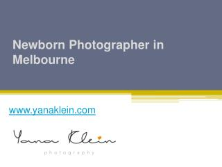 Newborn Photographer in Melbourne - www.yanaklein.com