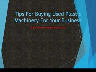 Tips For Buying Used Plastic Machinery For Your Business