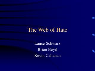 The Web of Hate