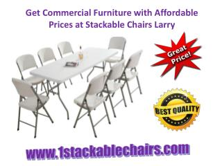 Get Commercial Furniture with Affordable Prices at Stackable Chairs Larry