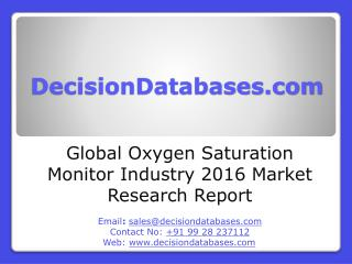Global Oxygen Saturation Monitor Industry: Market research, Company Assessment and Industry Analysis 2016