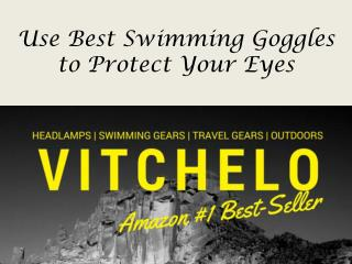 Use Best Swimming Goggles to Protect Your Eyes