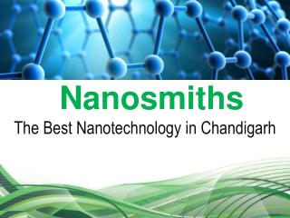 Nanosmiths-The Best Nanotechnology in Chandigarh