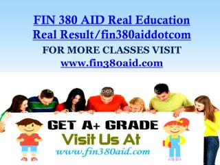 FIN 380 AID Real Education Real Result/fin380aiddotcom