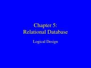 Chapter 5: Relational Database