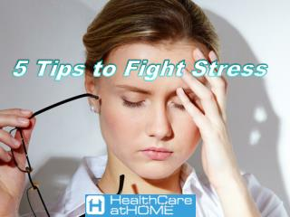 5 Tips To Fight Stress