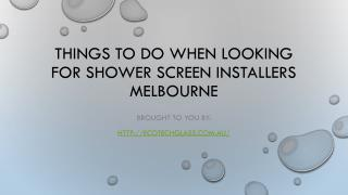 Things To Do When Looking For Shower Screen Installers Melbourne