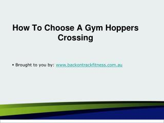 How To Choose A Gym Hoppers Crossing