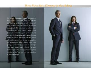 Three Piece Suit: Elements in the Making
