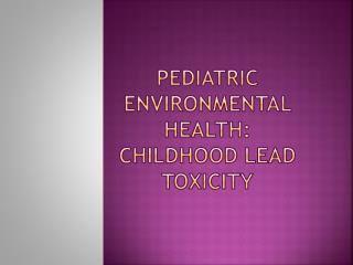 Pediatric Environmental Health: