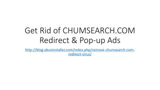 Get Rid of CHUMSEARCH.COM Redirect & Pop-up Ads